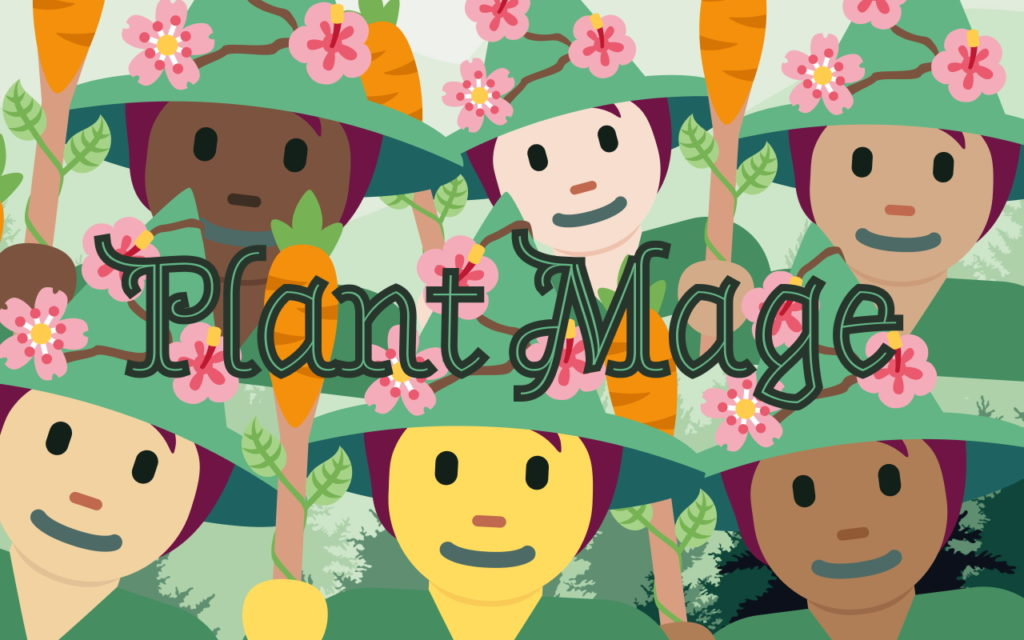 A banner with six cartoon like figures that are different skin coloured Plant Mages. There are 3 on the top row and 3 on the bottom row. They are wearing green, and on their green hat are 3 pink flowers. They are also holding a staff that has ivy twisted around it and a carrot coming out of the top.